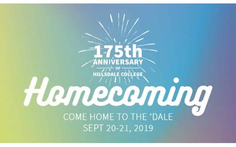 175th Anniversary of Hillsdale College; Homecoming: Come Home to the 'Dale, Sept 20-21, 2019
